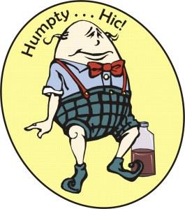Humpty . . . Hic
